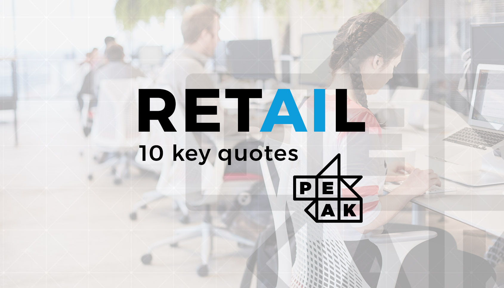 10 quotes about AI and retail (by people who know a thing or two about AI and retail)